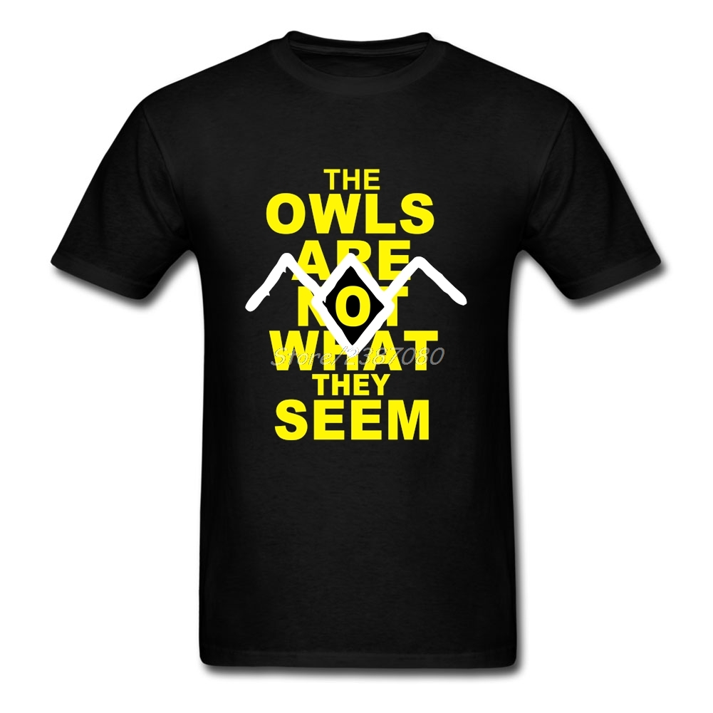 THE OWLS ARE NOT WHAT THEY SEEM T Shirt O-neck Cotton Short Sleeve Custom Twin Peaks Tshirt Men Big Size Funny T-shirts
