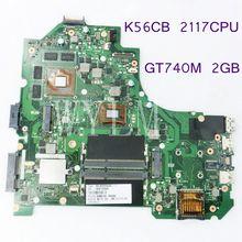 K56CB с 2117 Процессор GT740M 2 г плата для ASUS a56c K56C K56CB Материнская плата ноутбука REV2.0 100% тестирование работает хорошо Бесплатная доставка