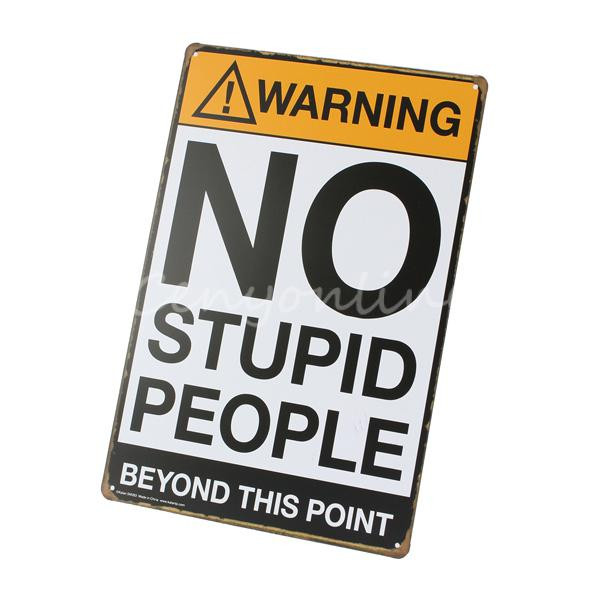 1pc 20X30cm No Stupid People Retro Metal Tin Signs Poster Wall Decor Warning