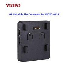 VIOFO GPS модуль плоский разъем для VIOFO A129 Автомобильный видеорегистратор GPS крепление
