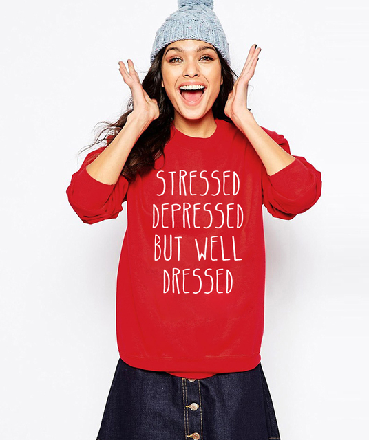Aliexpress.com : Buy STRESSED DEPRESSED BUT WELL DRESSED Letter ...