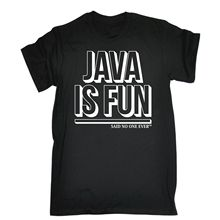Java Is Fun Said No One Ever T-SHIRT Geek Programmer It Funny Birthday Gift 123t Summer Casual Man T Shirt Good Quality