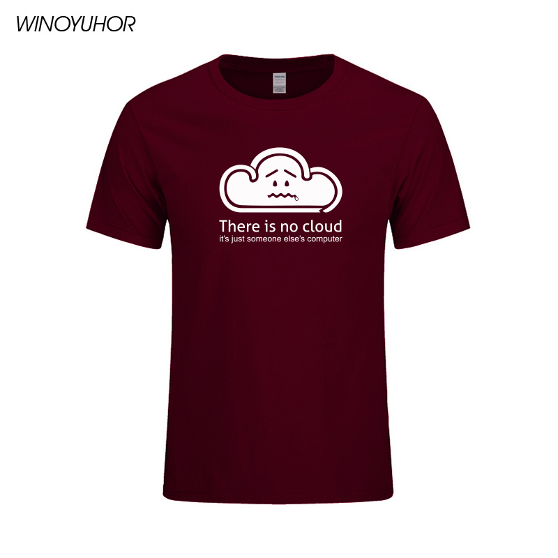 Summer There Is No Cloud T Shirts Men Cotton O-neck Short Sleeve Tops It Is Just Someone Elses Computer T-shirt