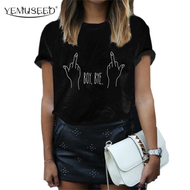 YEMUSEED New Fashion T-shirt Women BOY BYE Letter Printing T Shirt Girls Tops Casual Brand Tee Shirt Femme WMT331