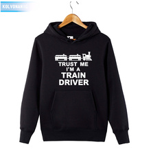 TRUST ME I'M A TRAIN DRIVER Funny Printed Sweatshirt Hoodies Men 2018 Men's Winter Hip Hop Coat Pullover Male Casual Masculino