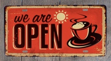 1 pc come in We are open door sign shop coffee store Tin Plates Signs wall man cave Decoration Metal Art Vintage Poster