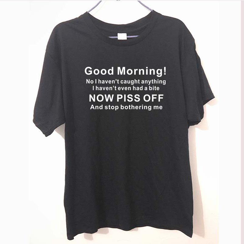 Funny Fish Fisherman Good Morning Stop Tshirt For Men Fathers Day Gift Summer Fashion Letter T Shirt Cotton Casual T-Shirt