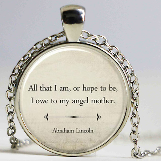 Inspirational quote necklaceinspirational jewelrymothers day gift inspirational quote necklaceinspirational jewelrymothers day gift abraham lincoln mom quote jewelry mozeypictures Choice Image