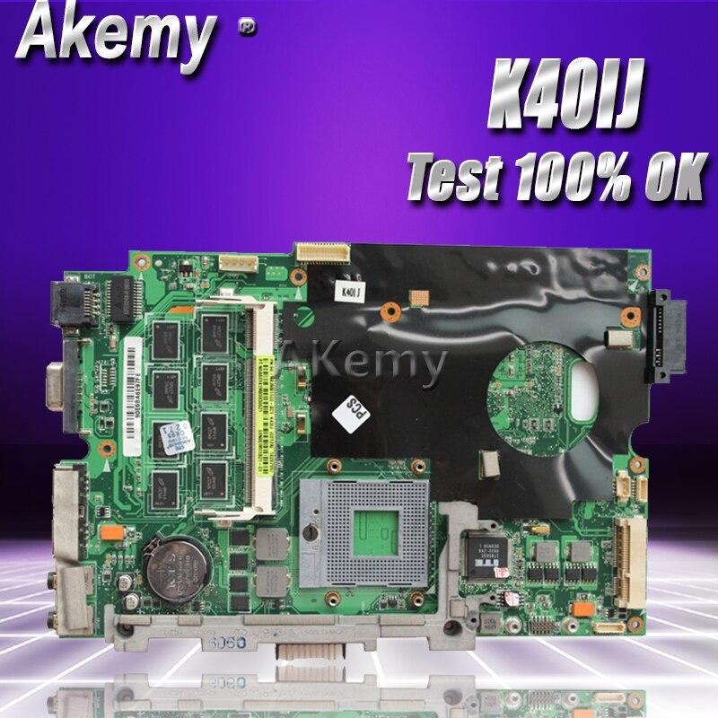 Akemy K40IJ Laptop motherboard for ASUS K40IJ K50IJ K60IJ X5DIJ K40AB K50AB K40 K50 Test original