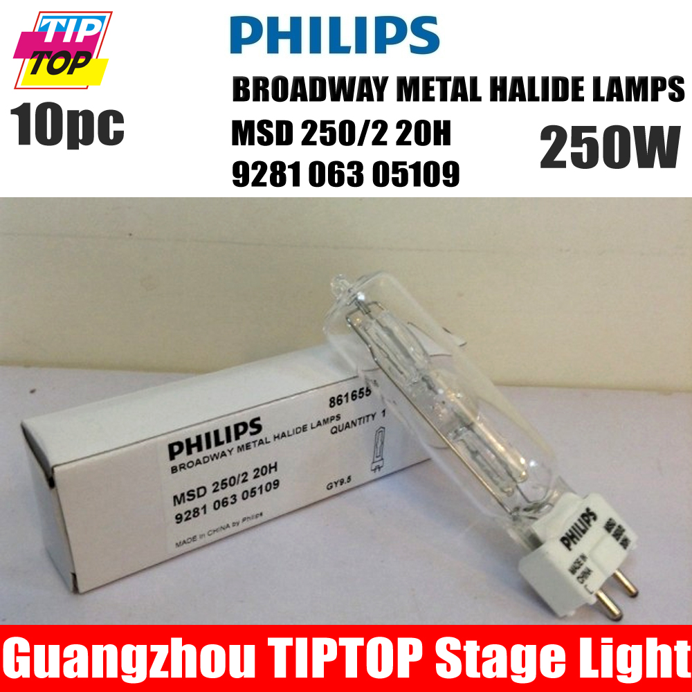 10pcs/lot Original MSD 250/2 20H 250W GY9.5 Broadway Metal Halide Lamp Stage Moving Head Scanner Light MSD250/2 Discharge Bulb philips msd 250 2 20h 250w broadway metal halide lamps gy9 5 discharge stage bulb