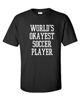 Fashion T Shirts Crew Neck World S Okayest Soccerer Player Sportser Running Funny Comfort Soft Short