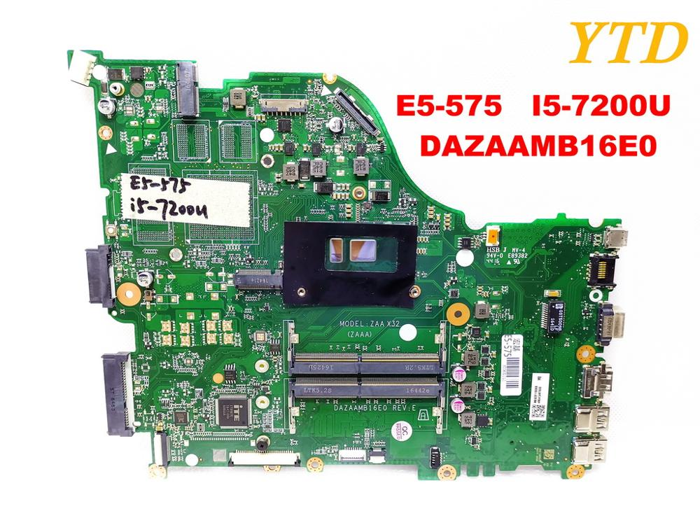 Original for font b ACER b font E5 575 laptop motherboard E5 575 I5 7200U DAZAAMB16E0