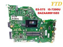 Original for ACER E5-575 laptop motherboard E5-575 I5-7200U DAZAAMB16E0 tested good free shipping