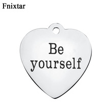 Fnixtar Polishing Stainless Steel Alphabet Be Yourself Metal Heart Charm Pendant For Women Jewelry Accessories Making 10pcs/lot