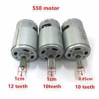 Motor de 550 eléctrico de 6V 12V de CC para coche de control remoto 10 dientes/12 dientes de ébowan para niños