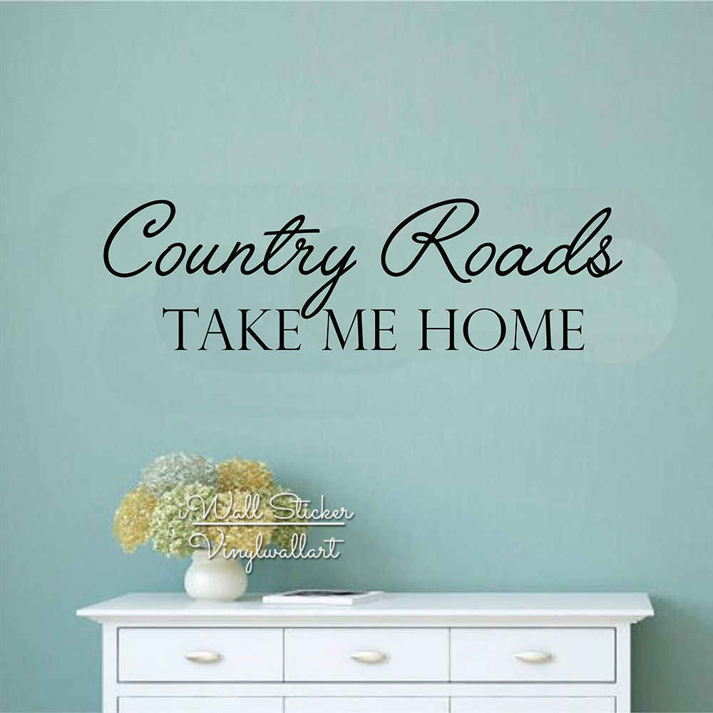 Country Road Take Me Home Wall Decals Family Quotes Wall Sticker Vinyl Lettering House Wall Decor Easy Wallpaper Cut Vinyl Q218-in Wall Stickers from Home ... & Country Road Take Me Home Wall Decals Family Quotes Wall Sticker ...