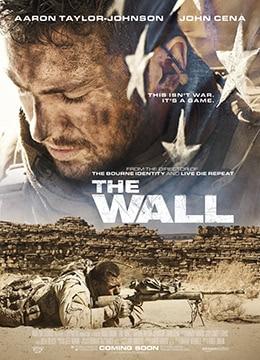 《生死之墙》2017年美国剧情,战争,惊悚电影在线观看