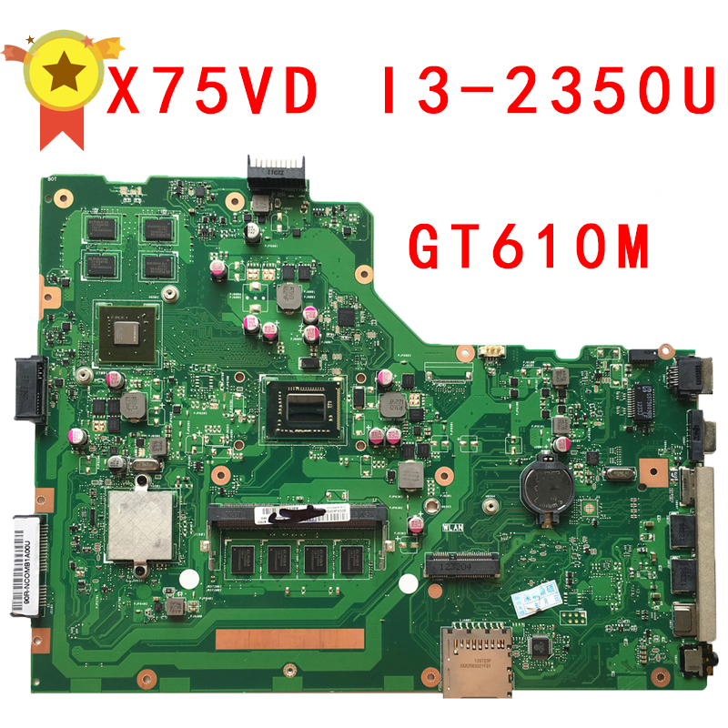 Original for ASUS X75VD motherboard X75VD REV3.1 Mainboard Processor i3-2350 GT610 1G RAM 4G Memory On Board 100% test free shipping x75vd i3 2350 4gb ram gt610m mainboard for asus r704v x75vd x75vb x75vc x75v laptop motherboard 60 nc0mb1a00 b07