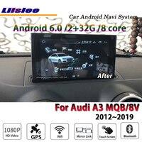 Liislee Car Android 6.0 up 2G RAM 32ROM For Audi A3 MQB 8V 2012~2019 Radio BT Carplay GPS Navi Map Navigation System Multimedia