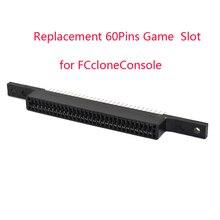 10 pcs um monte de Substituição 60 Pinos Cartucho de Jogo Slot para FCcloneConsole Conector de 60 Pinos