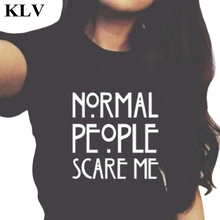 Cool Black White Normal People Scare Me Print Women Short Sleeve Casual Cotton T shirt Hip
