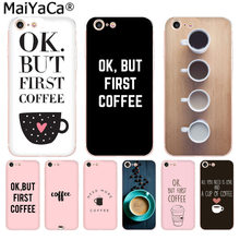MaiYaCa Ok But First Coffee Luxury Rubber Phone Case cover for iphone 11 pro 8 7 66S Plus X 10 5S SE XS XR XS MAX Coque Shell(China)