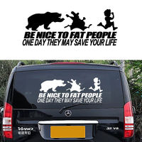 Be Nice To Fat People Someday They May Save Your Life Car Window Vinyl Decal