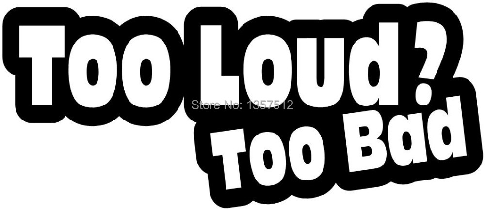 7 too loud too bad jdm v8 sticker vinyl decal car truck bumper window
