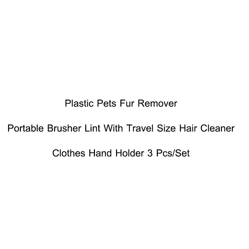 3 Teile/satz Kunststoff Tiere Fell Entferner Tragbare Brusher Lint Mit Reise Größe Haar Reiniger Brusher Kleidung Hand Halter