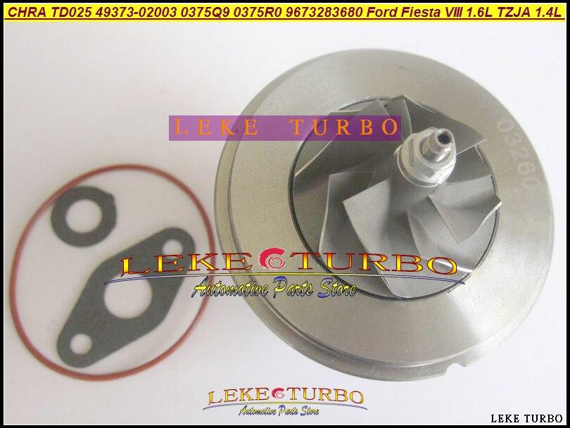 Turbo CHRA Core TD025 49373-02003 4937302013 4937302002 0375Q9 0375R0 9673283680 For Ford Fiesta VIII 1.6L TDCi TZJA 1.4L HDI