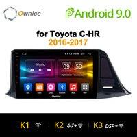 Ownice K1 K2 K3 автомобильный dvd для Toyota C-HR C HR CHR 2016 2017 автомобилей Android 9,0 радио аудио GPS плеер навигационная система, стереомагнитола мультимедиа 4G ...