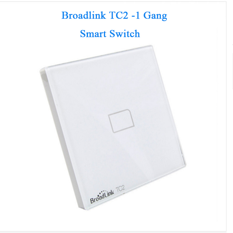 New EU Standard Broadlink TC2 Wireless 1-Gang Smart Home Remote Control Wifi Wall Light Touch Screen Switch 110V-240V IR + RF
