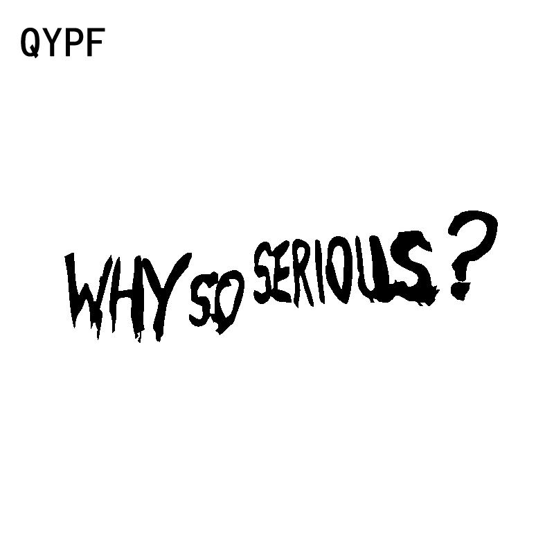 QYPF 16.8CM*5CM For Why So Serious Vinyl Cool Car Sticker And Decal Black Silver C15-2915