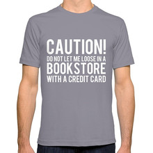 New Design T Shirt Print Men'S 100% Cotton Crew Neck Short-Sleeve Caution! Do Not Let Me Loose In A Bookstore! - Inverted Tee