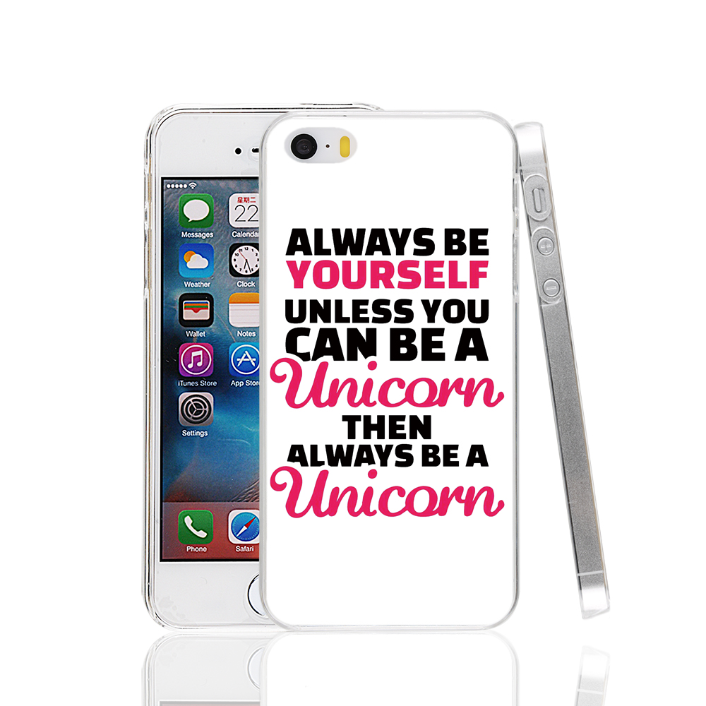 18522 Always be yourself Unless you can be a unicorn Cover cell phone Case for iPhone 4 4S 5 5S SE 5C 6 6S Plus 6splus