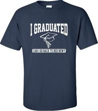 Adult I Graduated Can Go Back To Bed Now High School College Graduation T-Shirt New Arrivals Casual Clothing