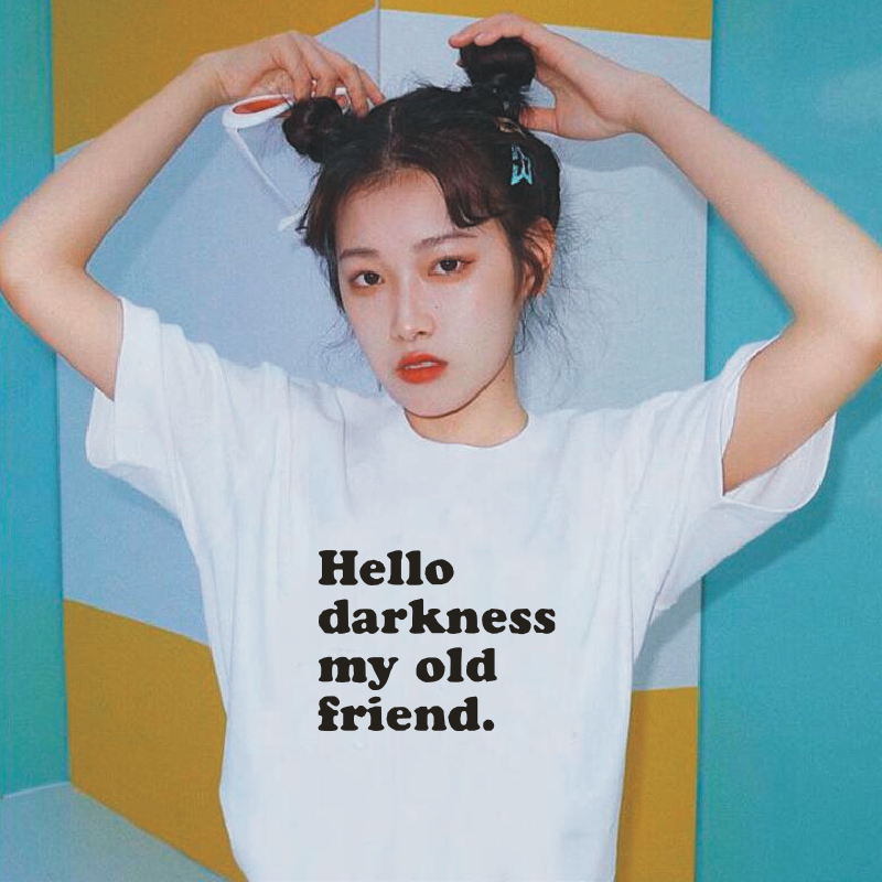 Hello Darkness My Old Friend. Funny Cotton T-shirt Women Tops Short Sleeve White Black Tee Shirt Femme Harajuku T Shirt Women image