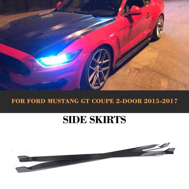 Carbon side körper kit röcke schürze für Ford Mustang Coupe 2 Tür 2015 2016 2017 V6 V8 Nicht- shelby GT350 2 PCS