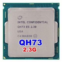 ES QH73 ES I7 procesador de CPU versión de ingeniería de 6700K I7-6700K 2,3 Ghz turbo boost de 2,9 GHZ 1151 skylake como QHQG