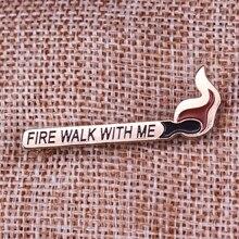 트윈 봉우리 나와 함께 화재 산책 에나멜 핀 배지 브로치