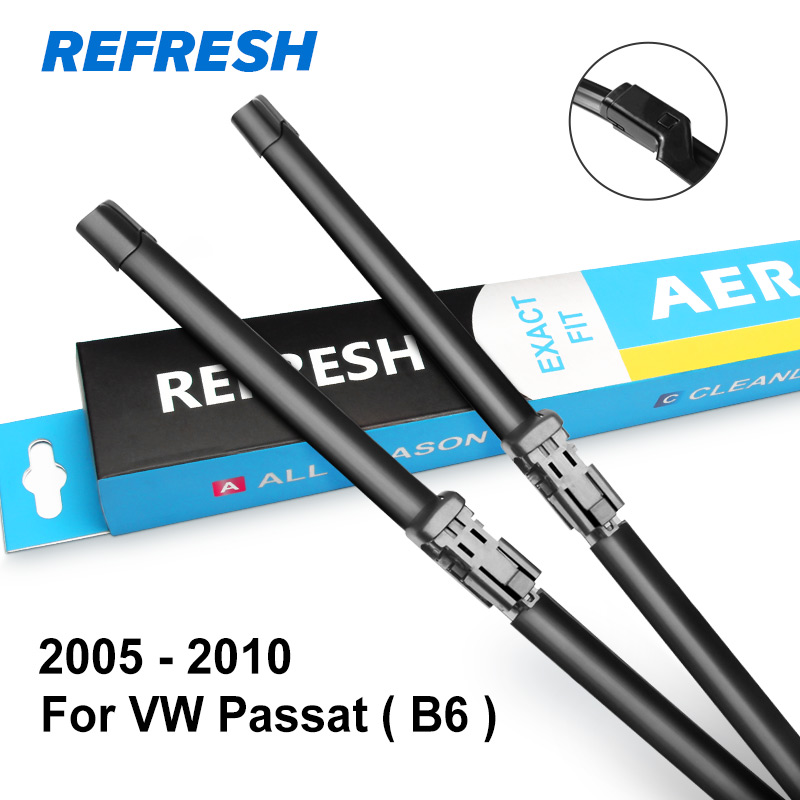 REFRESH стеклоочистители ветрового стекла для Volkswagen VW Passat B5 B6 B7 B8 Fit штырь сбоку/кнопочный рычаг модель года от 2002 до - Цвет: 2005 - 2010 ( B6 )