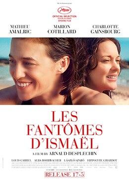 《伊斯梅尔的幽魂》2017年法国剧情,爱情,惊悚电影在线观看