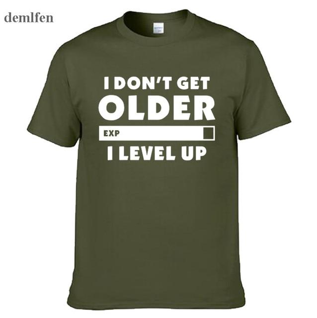 Модная футболка I Don't Get Older I Level Up Gamers Gaming Birthday Рождественский подарок для мужчин и женщин с коротким рукавом и круглым вырезом хлопковые футболки