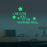 WE LOVE YOU TO THE MOON AND BACK Quotes Decal Wall Stickers Kids Rooms Luminous Star Glow in the Dark Sticker Wall Decals Decor