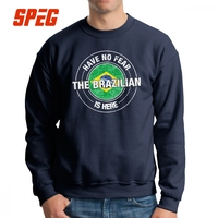 Men's Have No Fear The Brazilian Is Here Sweatshirts Brazil Hoodies Funny 100% Cotton Printed Pullovers Apparel