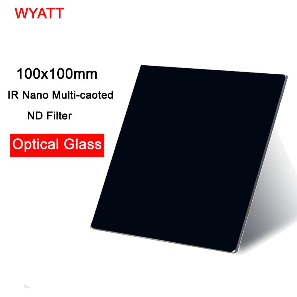 WYATT 100x100mm Square IR Nano MC Multi-coated Neutral Density Lens Filter ND30 ND1000ND64 ND18ND8 ND09 Optical Glass