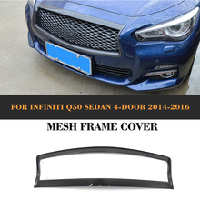 Q50 Carbon Fiber Front Center Grill Mesh Grille Decor Frame Trim Cover for Infiniti Q50 Sedan 4 Door 2014 2015 2016 Car Styling