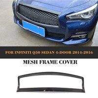 Carbon Fiber Car Front Center Grill Mesh Grille Decor Frame Trim Cover for Infiniti Q50 Sedan 4 Door 2014 2015 2016 Car Styling