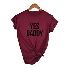 2019 nuevo sí DADDY letras estampadas mujeres camiseta algodón Casual divertida camiseta para señora Top Tee Hipster Drop Ship(China)