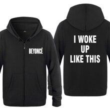 I Woke Up Wie Diese BEYONCE Sweatshirts Männer 2018 Mens Zipper Mit Kapuze Fleece Hoodies Cardigans